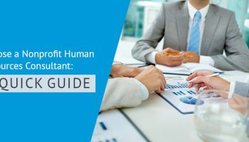 Let's walk through how to choose a nonprofit human resources consultant for your organization.