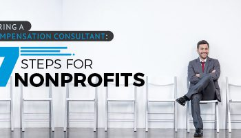 Hiring a Compensation Consultant: 7 Steps for Nonprofits
