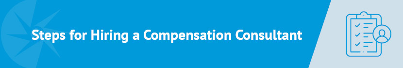 Follow these general steps for hiring a compensation consultant for your nonprofit.